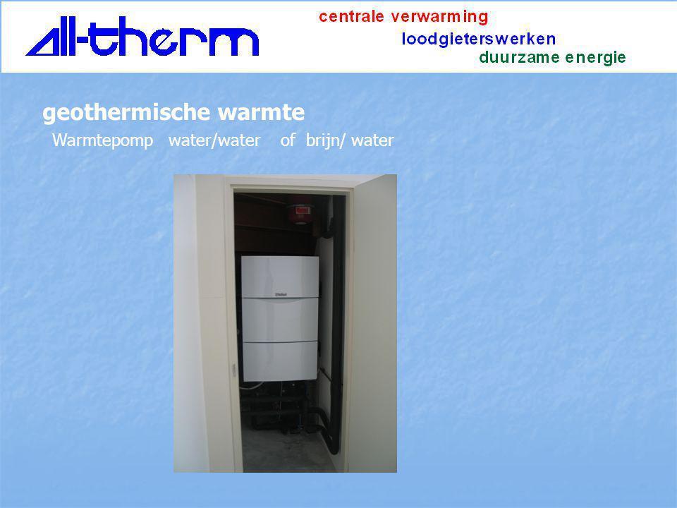 Warmtepomp water/water of brijn/ water geothermische warmte