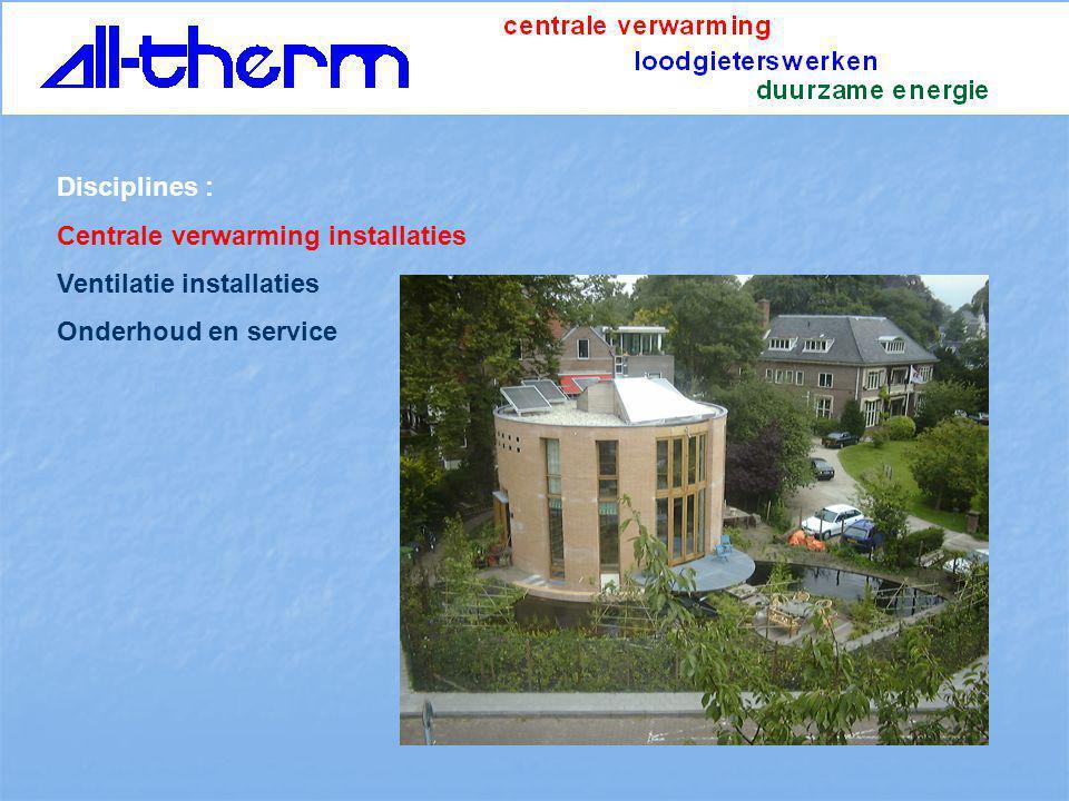 Disciplines : Centrale verwarming installaties Ventilatie installaties Onderhoud en service