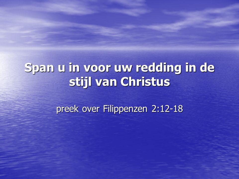 Span u in voor uw redding in de stijl van Christus preek over Filippenzen 2:12-18
