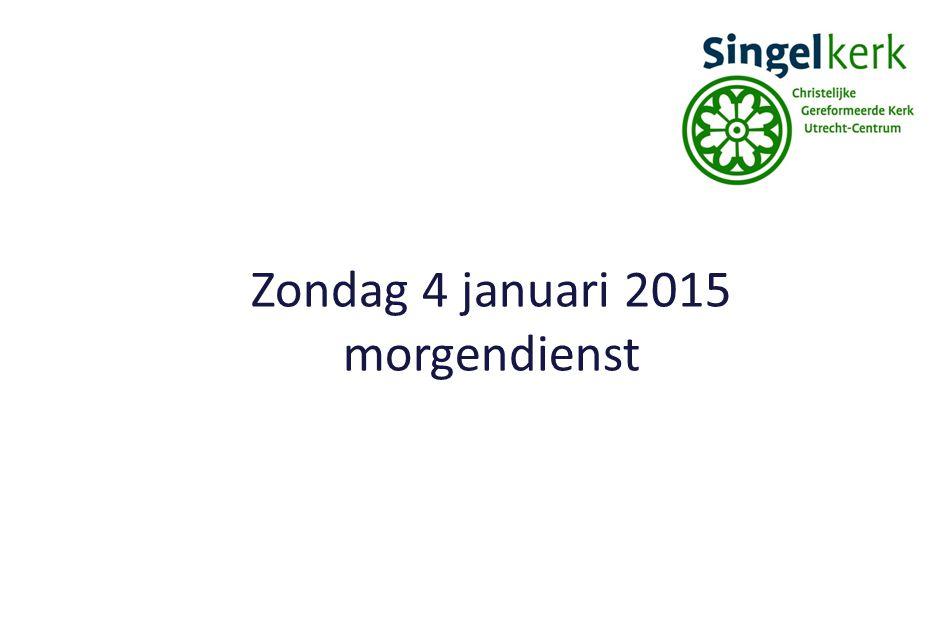 Zondag 4 januari 2015 morgendienst