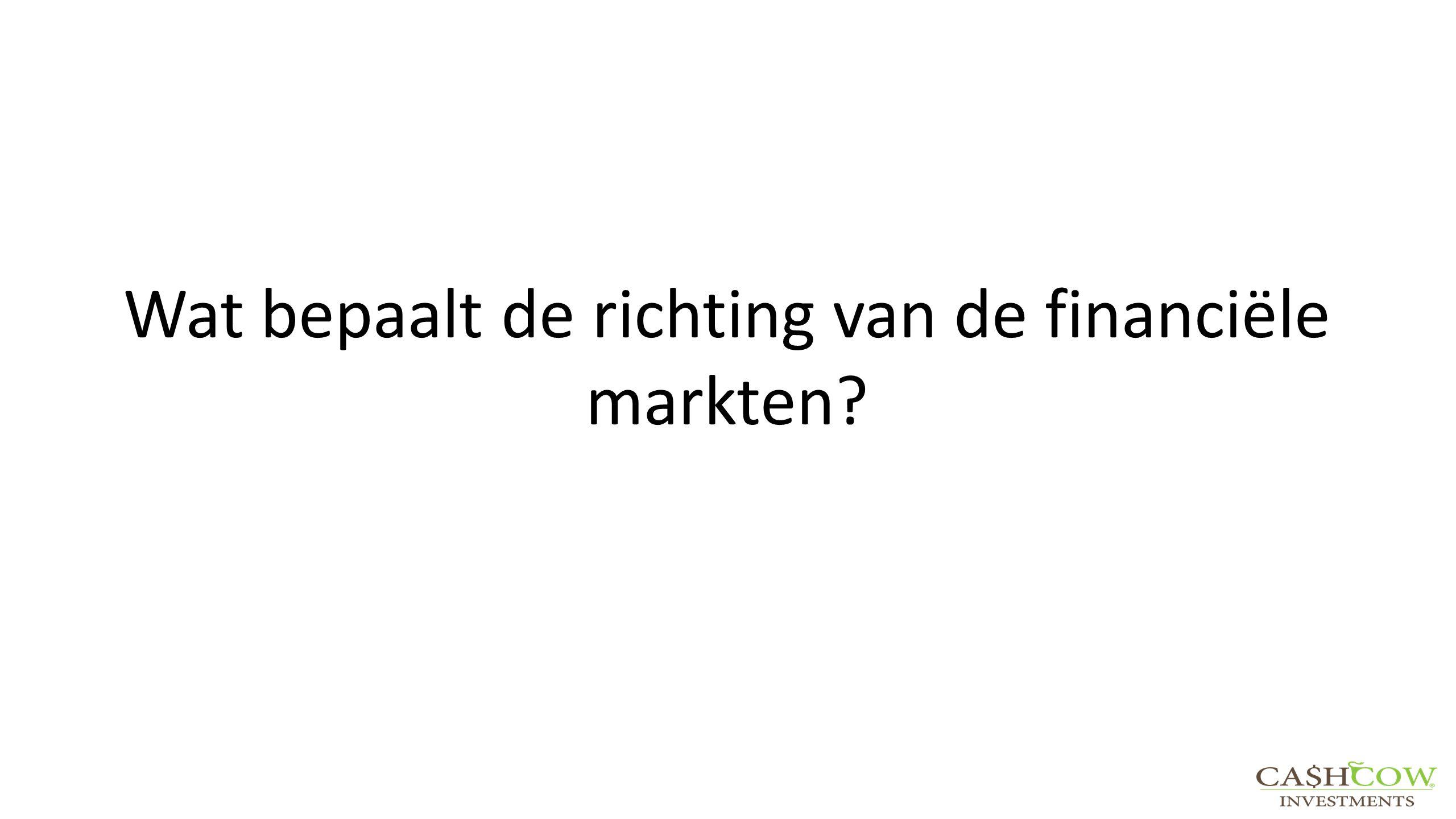 Wat bepaalt de richting van de financiële markten?