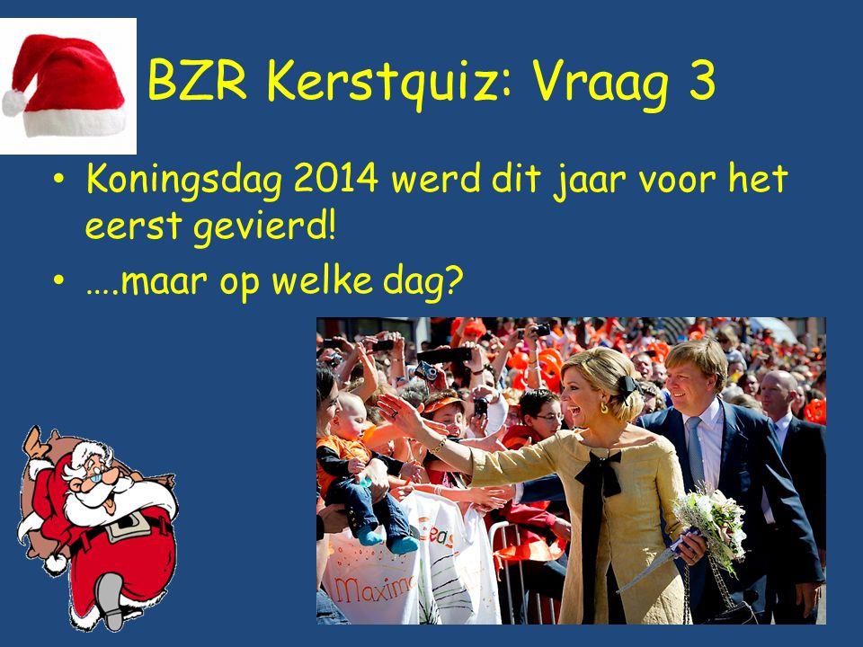 BZR Kerstquiz: Vraag 3 Koningsdag 2014 werd dit jaar voor het eerst gevierd! ….maar op welke dag?