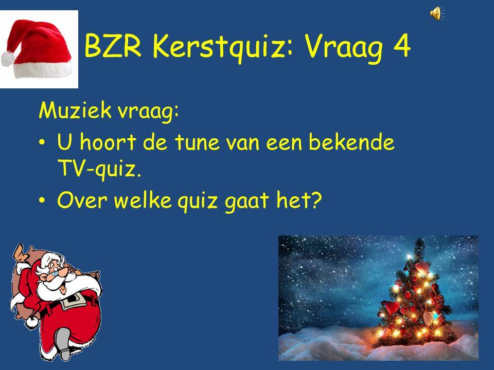 BZR Kerstquiz: Vraag 4 Muziek vraag: U hoort de tune van een bekende TV-quiz. Over welke quiz gaat het?