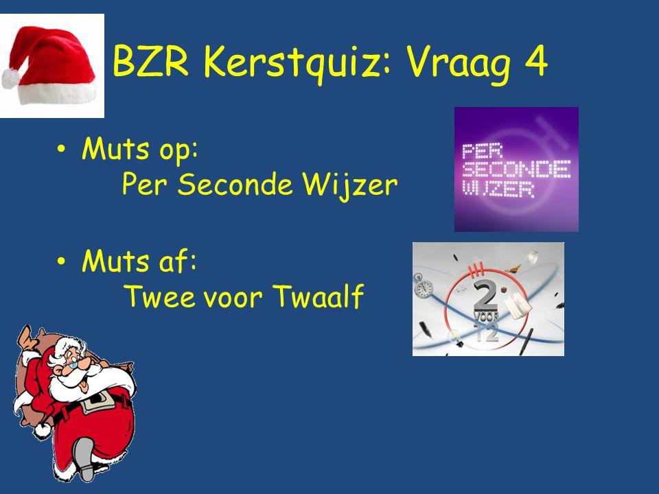 BZR Kerstquiz: Vraag 4 Muts op: Per Seconde Wijzer Muts af: Twee voor Twaalf