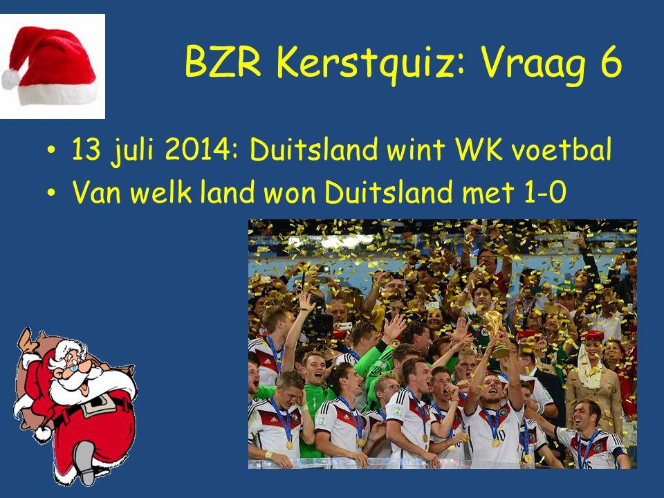 BZR Kerstquiz: Vraag 6 13 juli 2014: Duitsland wint WK voetbal Van welk land won Duitsland met 1-0