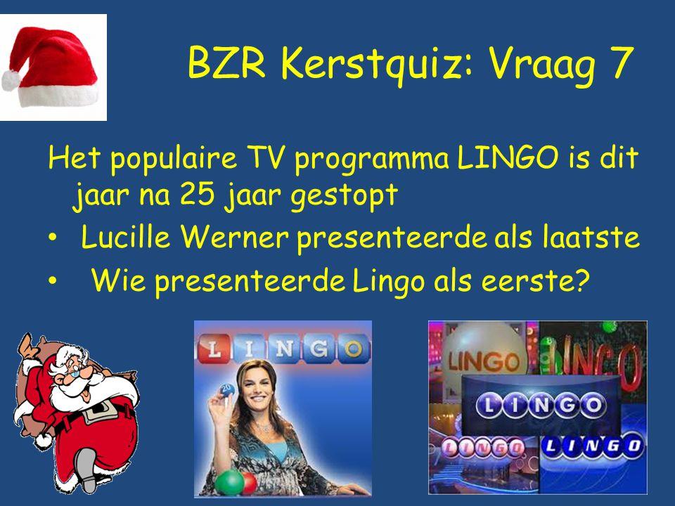 BZR Kerstquiz: Vraag 7 Het populaire TV programma LINGO is dit jaar na 25 jaar gestopt Lucille Werner presenteerde als laatste Wie presenteerde Lingo