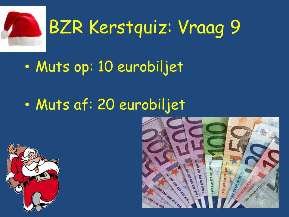 BZR Kerstquiz: Vraag 9 Muts op: 10 eurobiljet Muts af: 20 eurobiljet