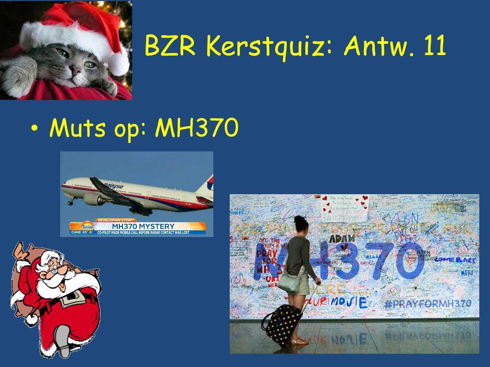 BZR Kerstquiz: Antw. 11 Muts op: MH370