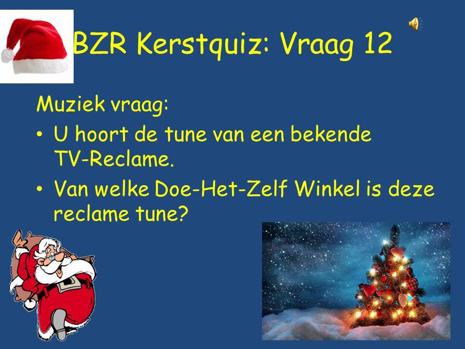 BZR Kerstquiz: Vraag 12 Muziek vraag: U hoort de tune van een bekende TV-Reclame.