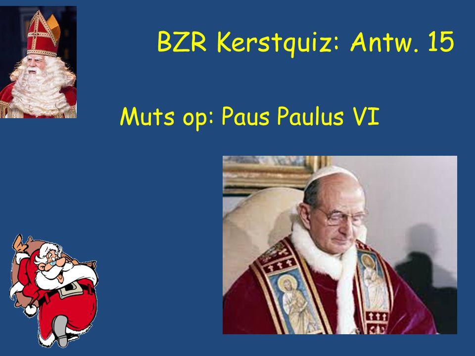 BZR Kerstquiz: Antw. 15 Muts op: Paus Paulus VI