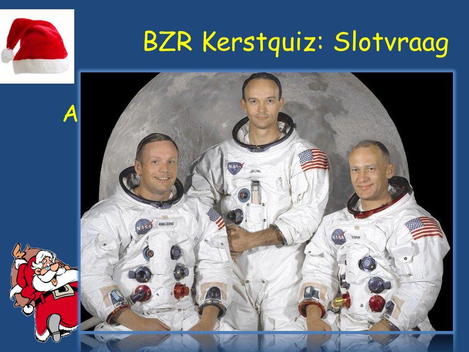 BZR Kerstquiz: Slotvraag Neil Armstrong - Apollo 11 - juli 1969 Buzz Aldrin - Apollo 11 - juli 1969 Charles
