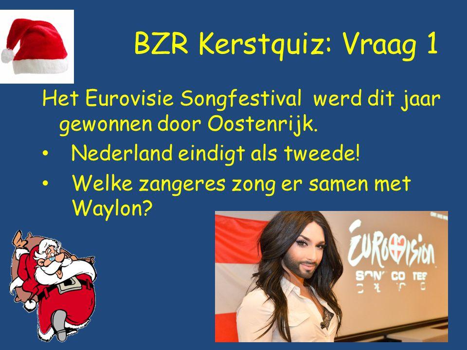 BZR Kerstquiz: Vraag 1 Het Eurovisie Songfestival werd dit jaar gewonnen door Oostenrijk. Nederland eindigt als tweede! Welke zangeres zong er samen m