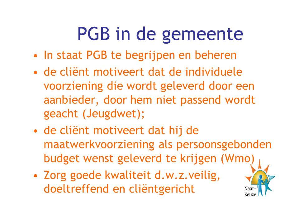 PGB in de gemeente In staat PGB te begrijpen en beheren de cliënt motiveert dat de individuele voorziening die wordt geleverd door een aanbieder, door