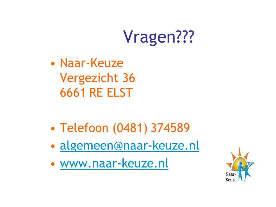 Vragen??? Naar-Keuze Vergezicht 36 6661 RE ELST Telefoon (0481) 374589 algemeen@naar-keuze.nl www.naar-keuze.nl
