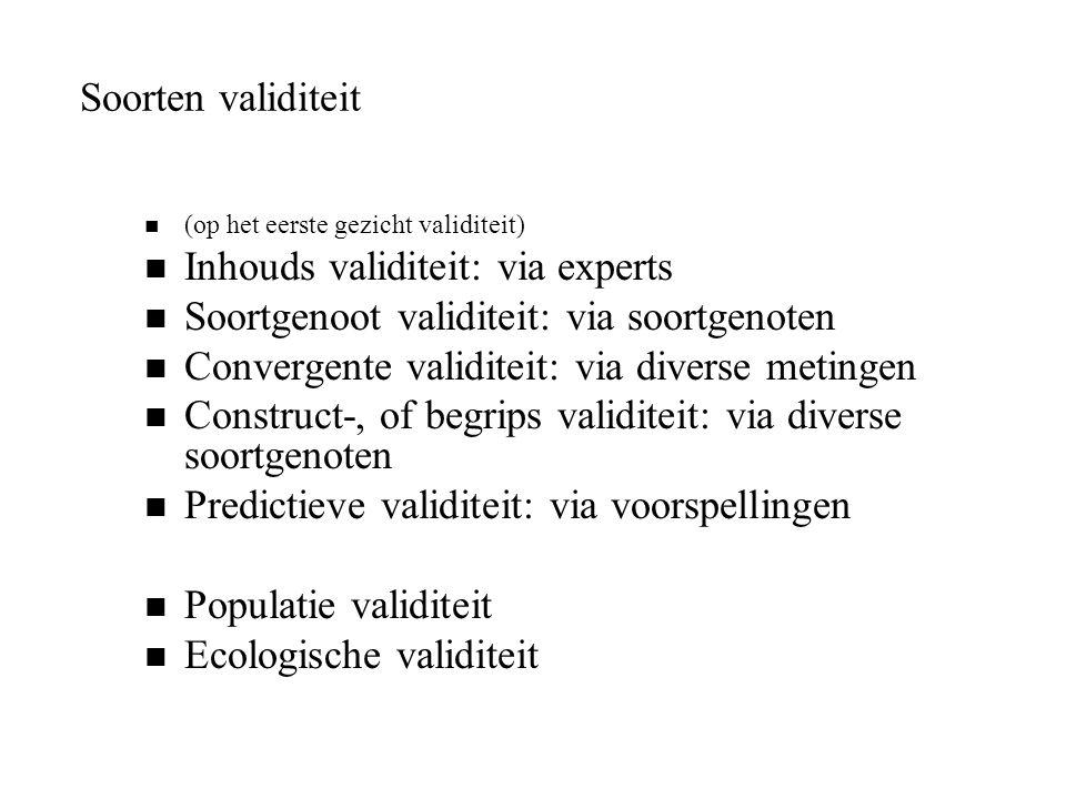 Soorten validiteit n (op het eerste gezicht validiteit) n Inhouds validiteit: via experts n Soortgenoot validiteit: via soortgenoten n Convergente val