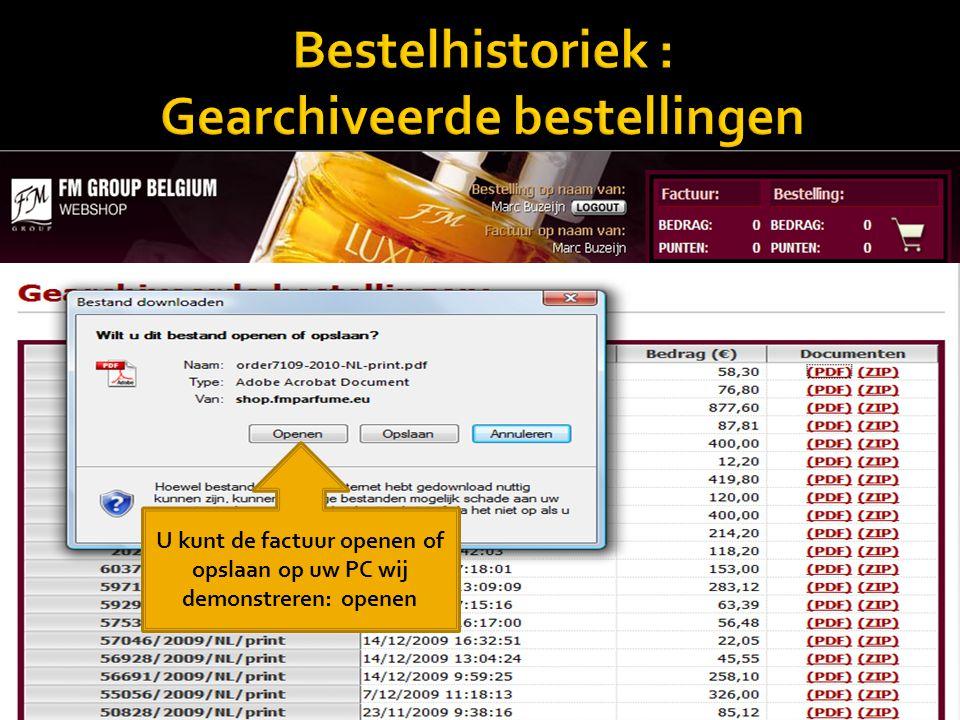 Klik aan U kunt de factuur openen of opslaan op uw PC wij demonstreren: openen