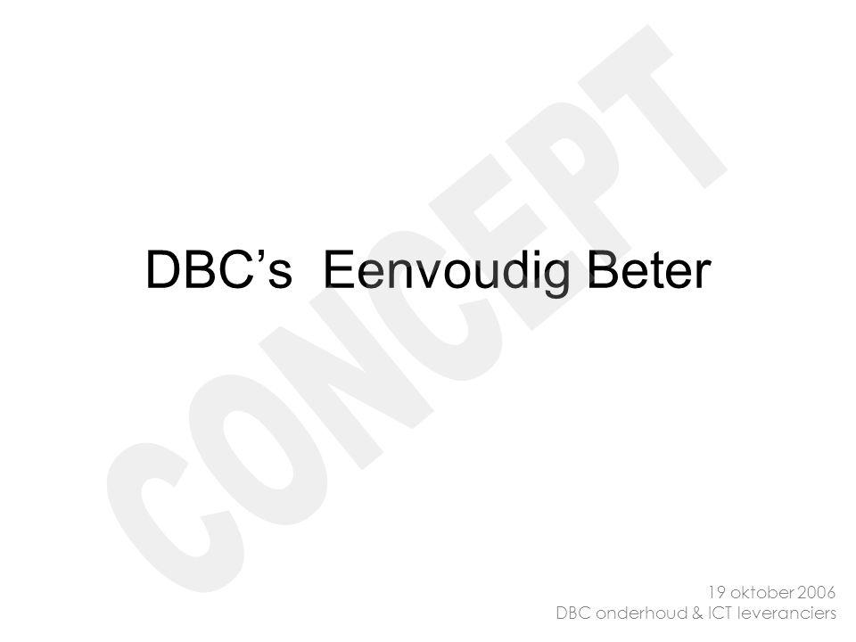 DBC's Eenvoudig Beter 19 oktober 2006 DBC onderhoud & ICT leveranciers