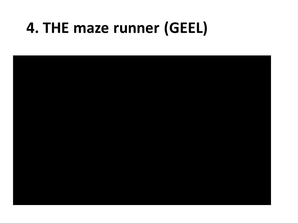 4. THE maze runner (GEEL)