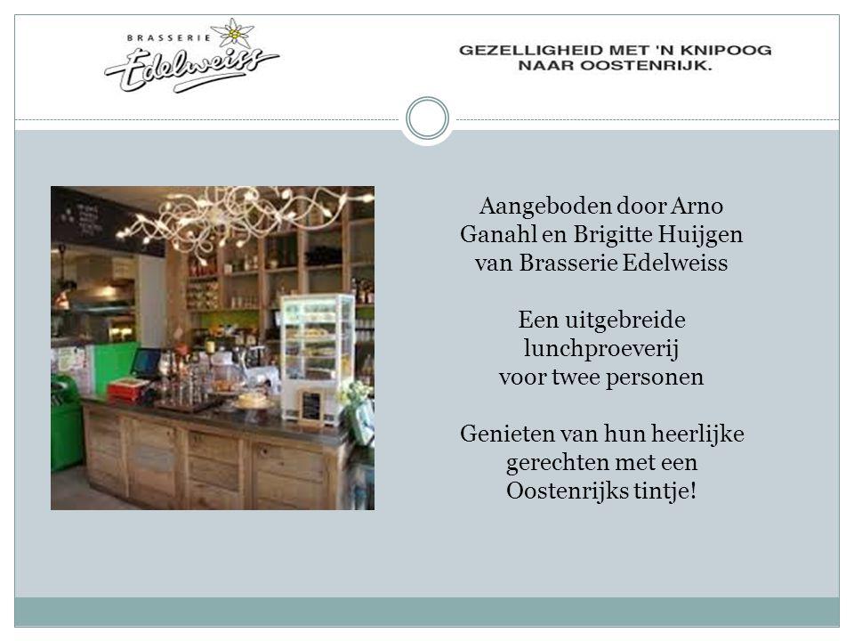 Aangeboden door Arno Ganahl en Brigitte Huijgen van Brasserie Edelweiss Een uitgebreide lunchproeverij voor twee personen Genieten van hun heerlijke gerechten met een Oostenrijks tintje!