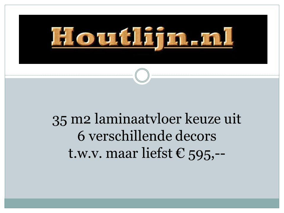 35 m2 laminaatvloer keuze uit 6 verschillende decors t.w.v. maar liefst € 595,--