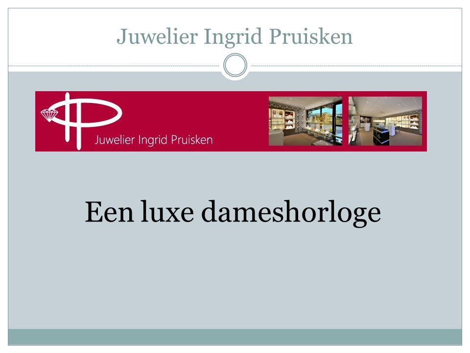 Juwelier Ingrid Pruisken Een luxe dameshorloge