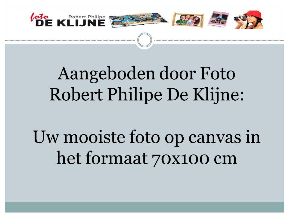 Aangeboden door Foto Robert Philipe De Klijne: Uw mooiste foto op canvas in het formaat 70x100 cm