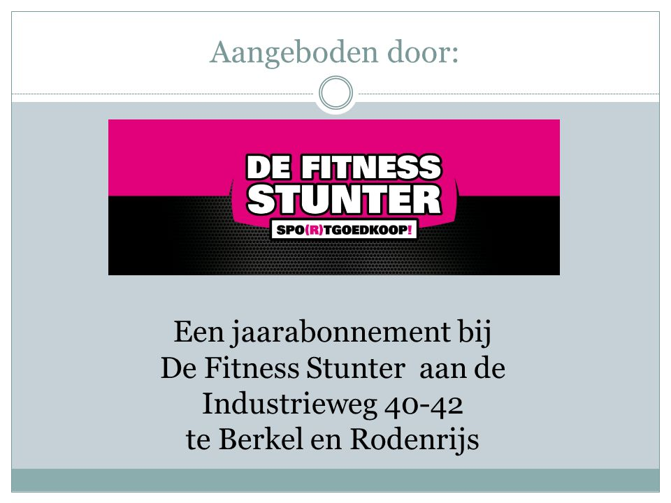 Aangeboden door: Een jaarabonnement bij De Fitness Stunter aan de Industrieweg 40-42 te Berkel en Rodenrijs