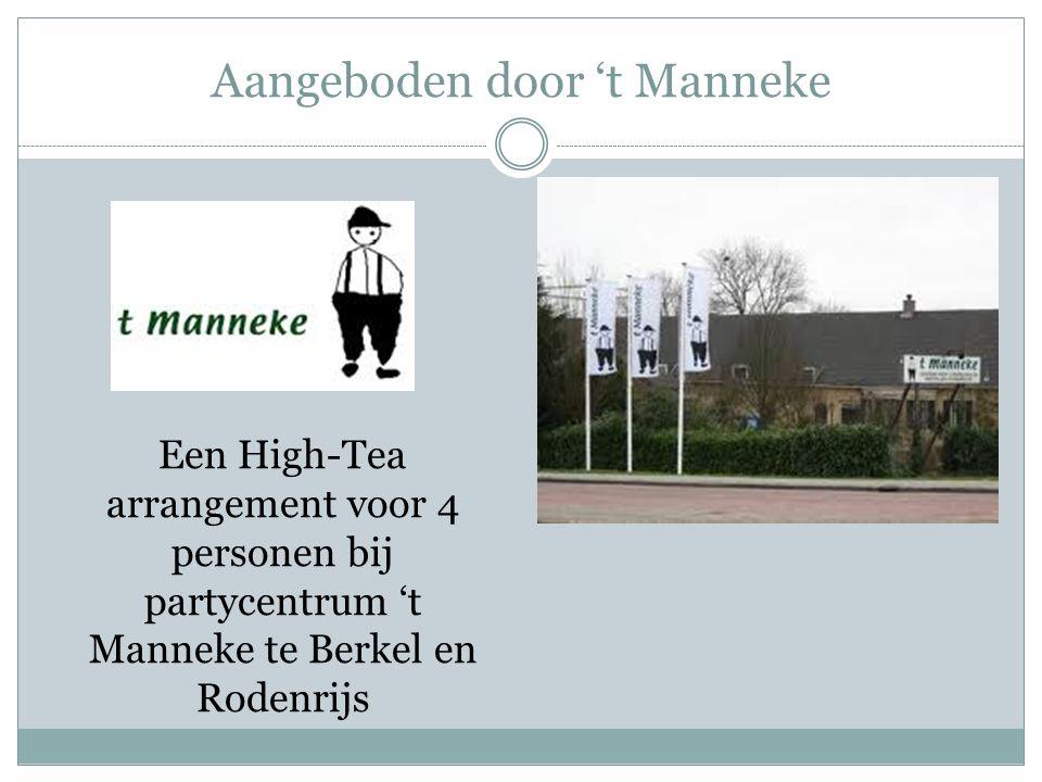 Aangeboden door 't Manneke Een High-Tea arrangement voor 4 personen bij partycentrum 't Manneke te Berkel en Rodenrijs