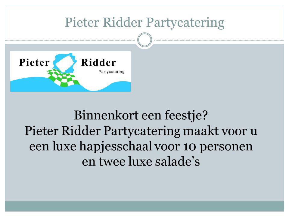 Pieter Ridder Partycatering Binnenkort een feestje.