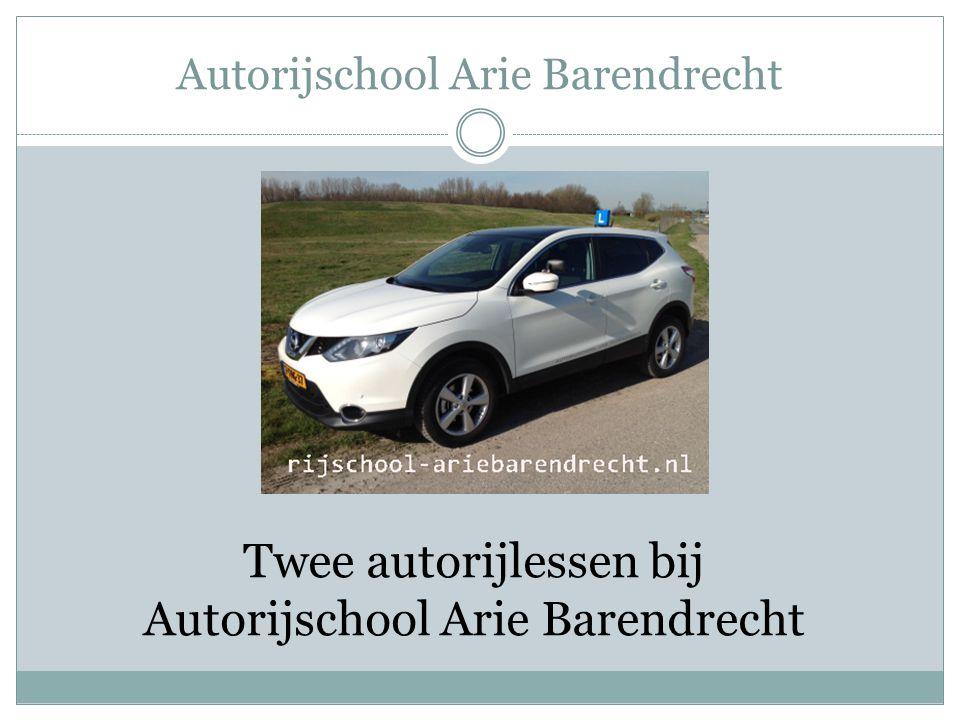 Autorijschool Arie Barendrecht Twee autorijlessen bij Autorijschool Arie Barendrecht