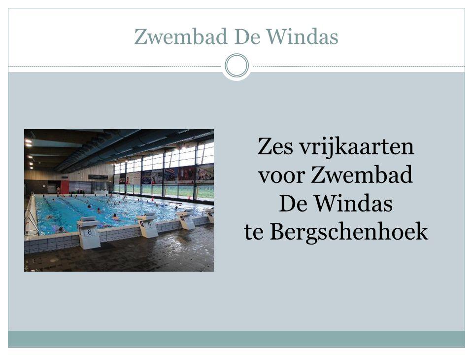 Zwembad De Windas Zes vrijkaarten voor Zwembad De Windas te Bergschenhoek