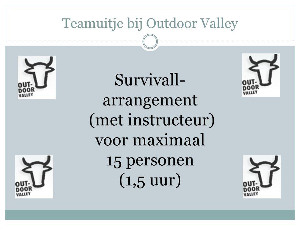 Teamuitje bij Outdoor Valley Survivall- arrangement (met instructeur) voor maximaal 15 personen (1,5 uur)