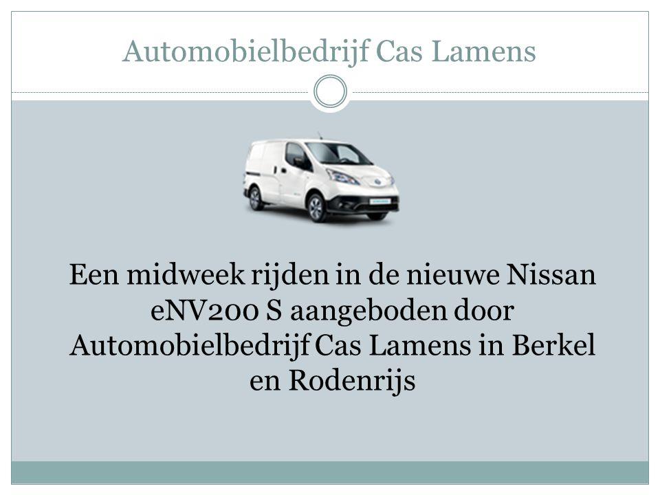 Automobielbedrijf Cas Lamens Een midweek rijden in de nieuwe Nissan eNV200 S aangeboden door Automobielbedrijf Cas Lamens in Berkel en Rodenrijs