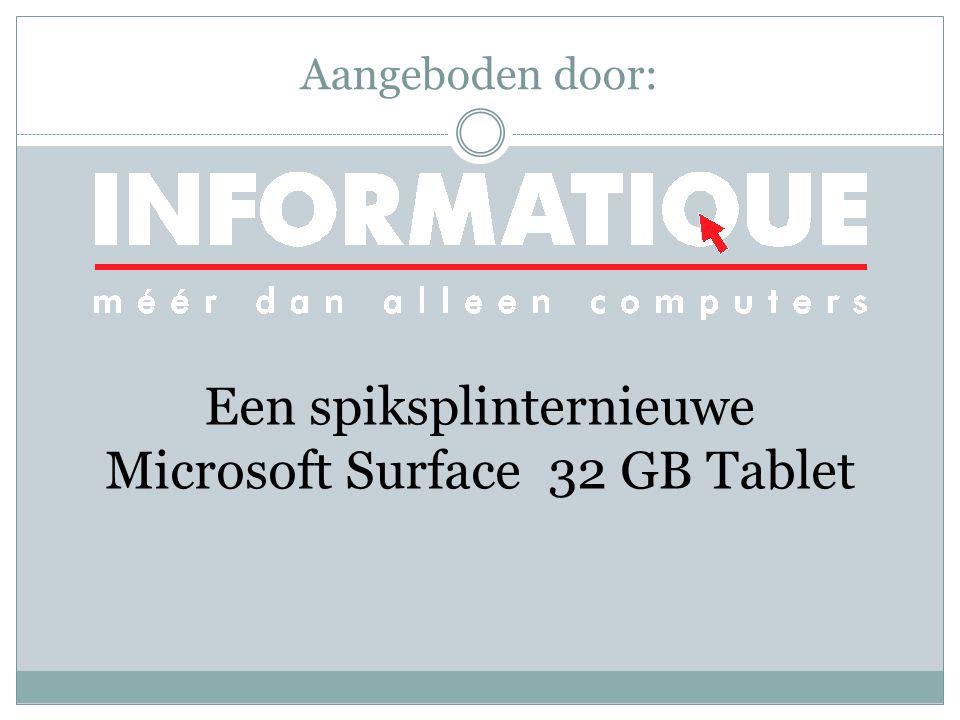 Aangeboden door: Een spiksplinternieuwe Microsoft Surface 32 GB Tablet