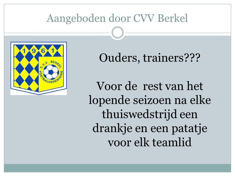 Aangeboden door CVV Berkel Ouders, trainers??.