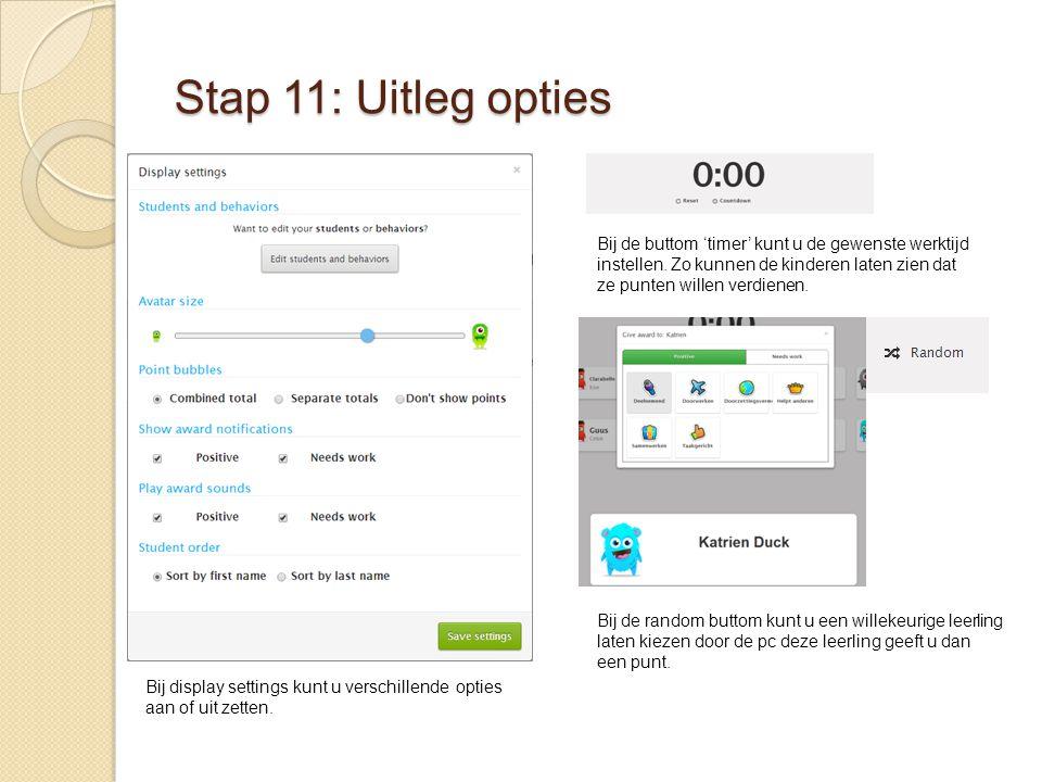 Stap 11: Uitleg opties Bij de buttom 'timer' kunt u de gewenste werktijd instellen. Zo kunnen de kinderen laten zien dat ze punten willen verdienen. B