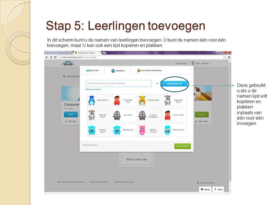 Stap 5: Leerlingen toevoegen In dit scherm kunt u de namen van leerlingen toevoegen. U kunt de namen één voor één toevoegen, maar U kan ook een lijst
