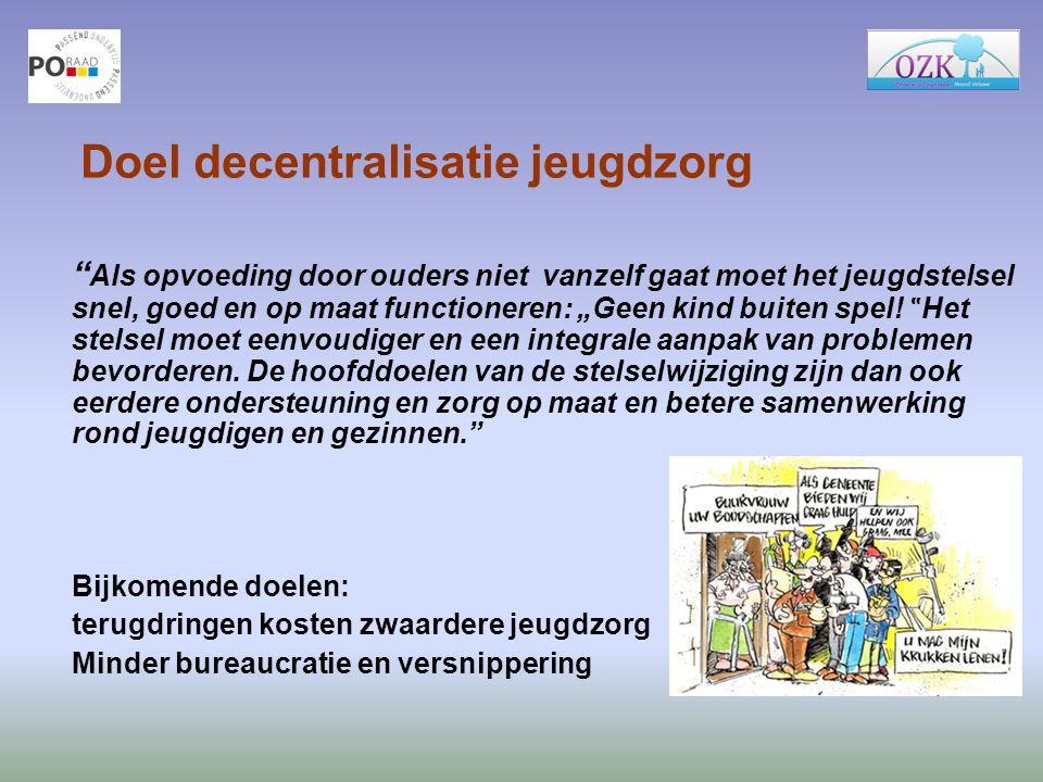"""Doel decentralisatie jeugdzorg """" Als opvoeding door ouders niet vanzelf gaat moet het jeugdstelsel snel, goed en op maat functioneren: """"Geen kind buit"""