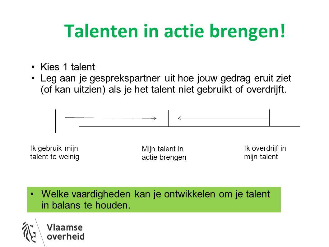 Talenten in actie brengen.
