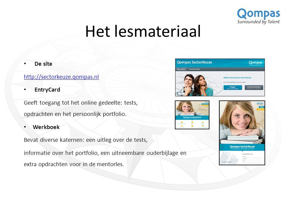 Het lesmateriaal De site http://sectorkeuze.qompas.nl EntryCard Geeft toegang tot het online gedeelte: tests, opdrachten en het persoonlijk portfolio.
