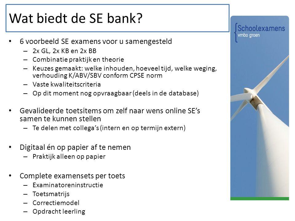 Wat biedt de SE bank? 6 voorbeeld SE examens voor u samengesteld – 2x GL, 2x KB en 2x BB – Combinatie praktijk en theorie – Keuzes gemaakt: welke inho