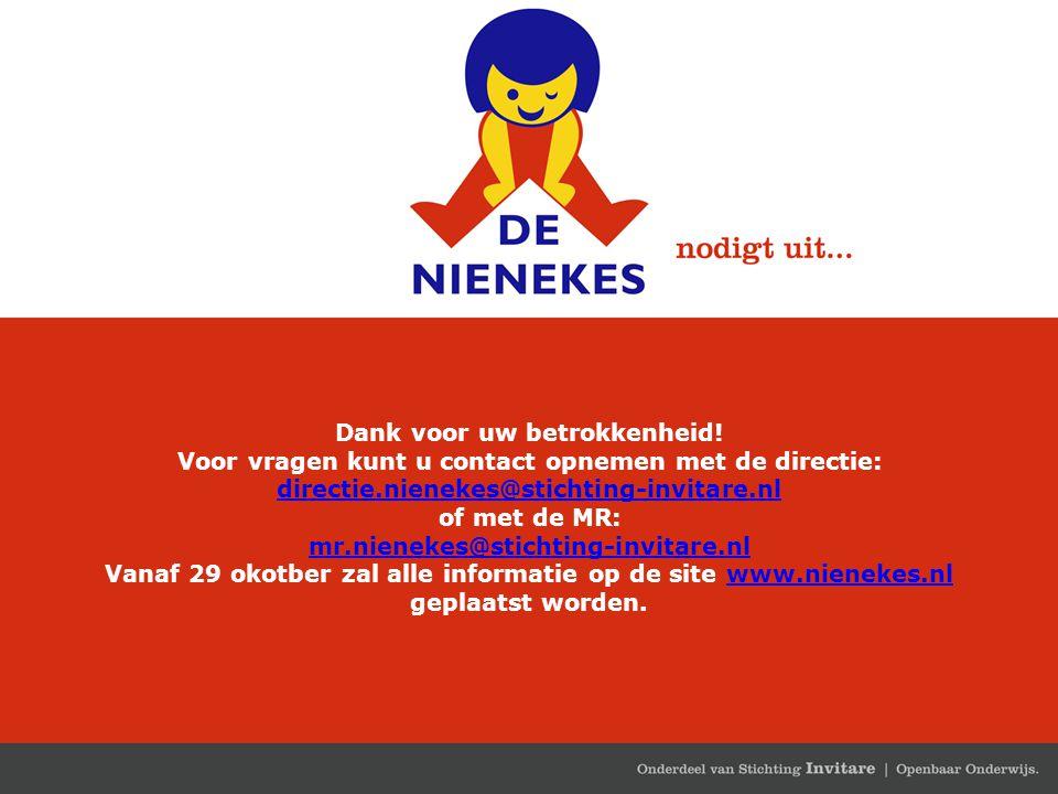 Dank voor uw betrokkenheid! Voor vragen kunt u contact opnemen met de directie: directie.nienekes@stichting-invitare.nl of met de MR: mr.nienekes@stic