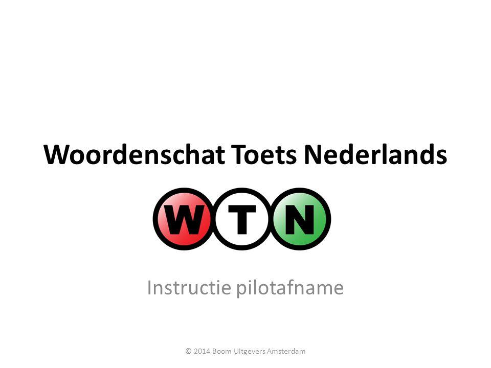 Woordenschat Toets Nederlands Instructie pilotafname © 2014 Boom Uitgevers Amsterdam