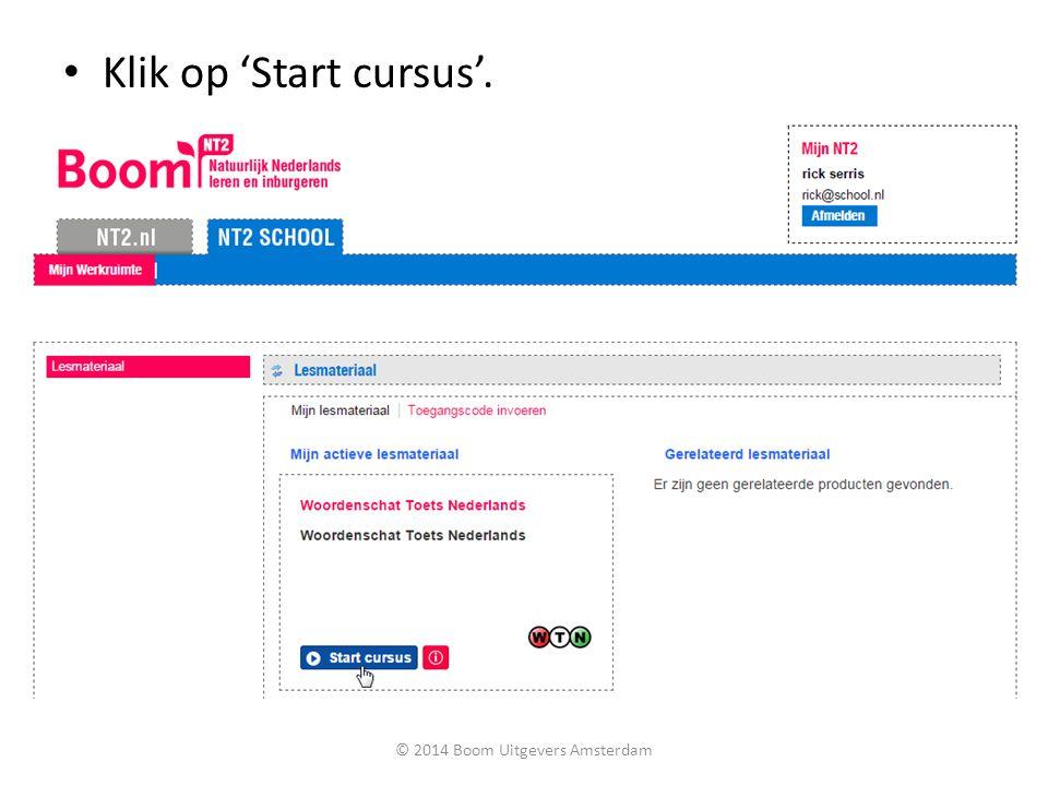 Klik op 'Start cursus'. © 2014 Boom Uitgevers Amsterdam