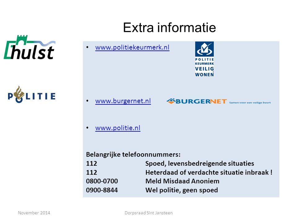 November 2014 Extra informatie www.politiekeurmerk.nl www.burgernet.nl www.politie.nl Belangrijke telefoonnummers: 112Spoed, levensbedreigende situati