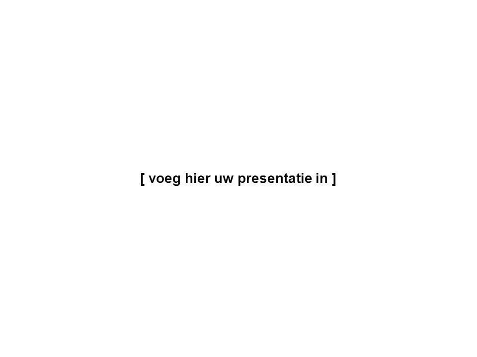 [ voeg hier uw presentatie in ]