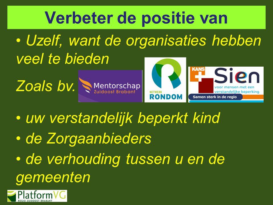 Verbeter de positie van Uzelf, want de organisaties hebben veel te bieden Zoals bv.