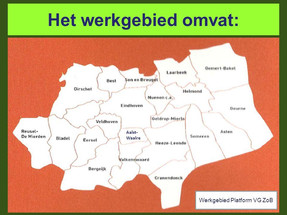 Het werkgebied omvat: Werkgebied Platform VG ZoB Aalst- Waalre