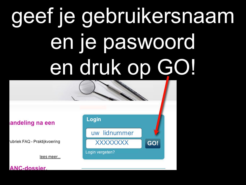 geef je gebruikersnaam en je paswoord en druk op GO! XXXXXXXX uw lidnummer
