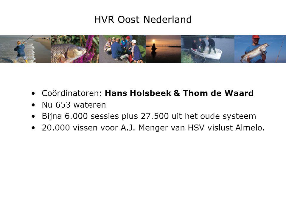 HVR Oost Nederland Coördinatoren: Hans Holsbeek & Thom de Waard Nu 653 wateren Bijna 6.000 sessies plus 27.500 uit het oude systeem 20.000 vissen voor A.J.